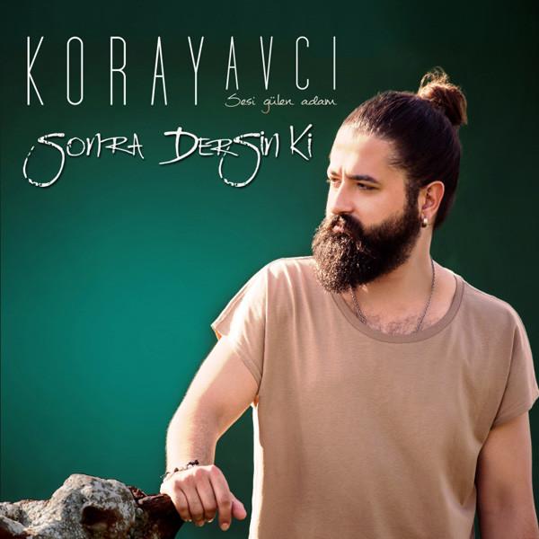 Sonra Dersin Ki<br />Koray Avc&#305;